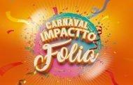 Confira as atrações de sábado e domingo no Carnaval Impactto Folia 2019