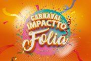 Carnaval Impactto Folia 2019