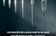 Vacinação em Lagoa Santa: Se você tem 35 anos ou mais, vacine-se neste sábado